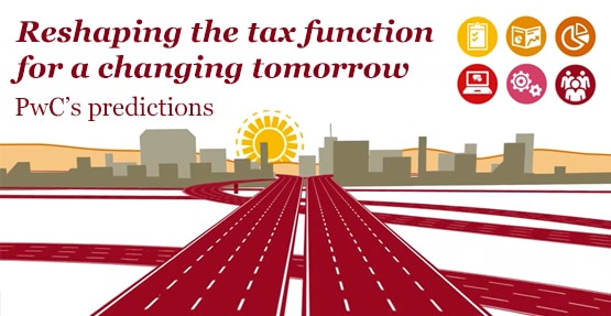Reshaping the tax function for a changing tomorrow